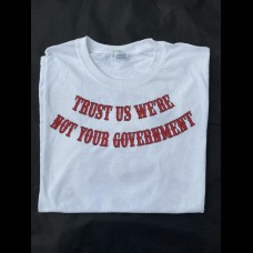 Mens T-Shirt Trust Us We're Not Your Government